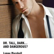 Edits Unleashed & Giveaway: Dr. Tall, Dark…and Dangerous? by Lynne Marshall