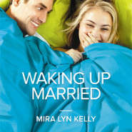 Review: Waking Up Married by Mira Lyn Kelly