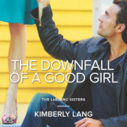 Review: The Downfall of a Good Girl by Kimberly Lang