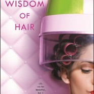 Review: The Wisdom Of Hair by Kim Boykin
