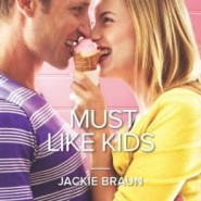 Review: Must Like Kids by Jackie Braun