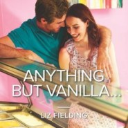 Review: Anything but Vanilla by Liz Fielding