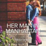 Review: Her Man in Manhattan by Trish Wylie
