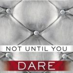REVIEW: Not Until You Dare (Not Until You Part I) by Roni Loren