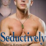 REVIEW: Seductively by Debra Kayn