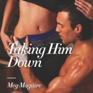 REVIEW: Taking Him Down by Meg Maguire