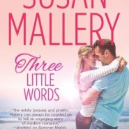Spotlight & Giveaway: Three Little Words by Susan Mallery
