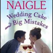 REVIEW: Wedding Cake and Big Mistake by Nancy Naigle