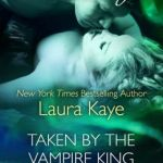 REVIEW: Taken by the Vampire King by Laura Kaye