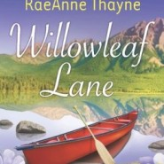 REVIEW: Willowleaf Lane by RaeAnne Thayne