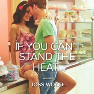 REVIEW: If You Can't Stand the Heat… by Joss Wood