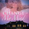 REVIEW: Change My Mind by  Elley Arden