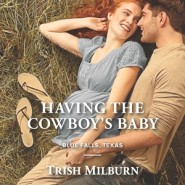 REVIEW: Having the Cowboy's Baby by Trish Milburn