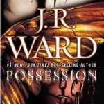 Spotlight & Giveaway: Possession by J.R. Ward