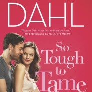 REVIEW: So Tough to Tame by Victoria Dahl