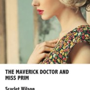 REVIEW: The Maverick Doctor and Miss Prim by Scarlet Wilson