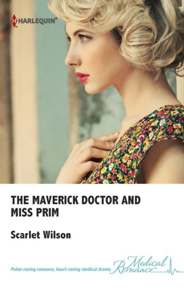 The-Maverick-Doctor-and-Miss-Prim-by-Scarlet-Wilson