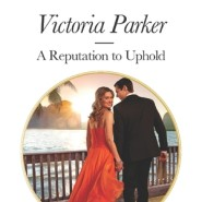 REVIEW: A Reputation to Uphold by Victoria Parker