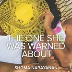 REVIEW: The One She Was Warned About by Shoma Narayanan