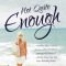 REVIEW: Not Quite Enough by Catherine Bybee