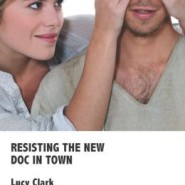 REVIEW: Resisting the New Doc In Town by Lucy Clark