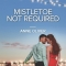REVIEW: Mistletoe Not Required by Anne Oliver
