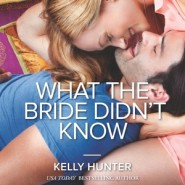 REVIEW: What the Bride Didn't Know by Kelly Hunter