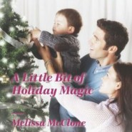 Spotlight & Giveaway: A Little Bit of Holiday Magic by Melissa McClone