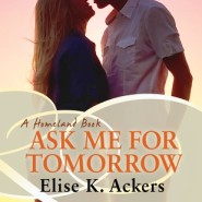 REVIEW: Ask Me For Tomorrow by Elise Ackers