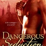 Spotlight & Giveaway: Dangerous Seduction by Zoë Archer