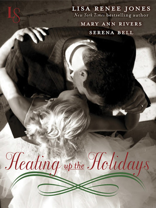 Heating-Up-the-Holidays-by-Lisa-Renee-Jones-Mary-Ann-Rivers-Serena-Bell
