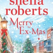 Spotlight & Giveaway: Merry Ex-Mas by Sheila Roberts