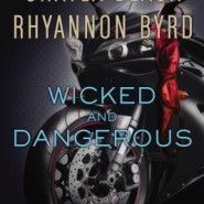 REVIEW: Wicked and Dangerous by Shayla Black and Rhyannon Byrd