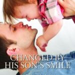 Spotlight & Giveaway: Changed By His Son's Smile by Robin Gianna