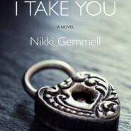 Spotlight & Giveaway: I Take You by Nikki Gemmell