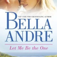 Spotlight & Giveaway: Let Me Be the One by Bella Andre