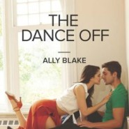 Spotlight & Giveaway: The Dance Off by Ally Blake