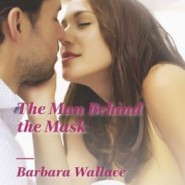 Spotlight & Giveaway: The Man Behind The Mask by Barbara Wallace