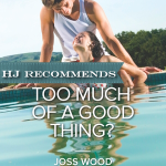 REVIEW: Too Much of a Good Thing? by Joss Wood