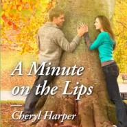 Spotlight & Giveaway: A Minute on the Lips by Cheryl Harper