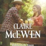 Spotlight & Giveaway: A Ranch to Keep by Claire McEwen