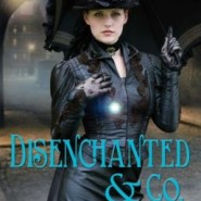 Spotlight & Giveaway: Disenchanted & Co. by Lynn Viehl