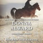 Spotlight & Giveaway: Her Rancher Rescuer by Donna Alward