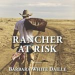 Spotlight & Giveaway: Rancher at Risk by Barbara White Daille