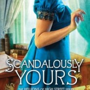 Spotlight & Giveaway: Scandalously Yours by Cara Elliott