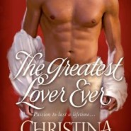 Spotlight & Giveaway: The Greatest Lover Ever by Christina Brooke