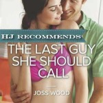 REVIEW: The Last Guy She Should Call by Joss Wood