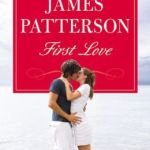 Spotlight & Giveaway: First Love by James Patterson
