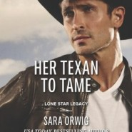 REVIEW: Her Texan to Tame by Sara Orwig
