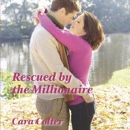 REVIEW: Rescued by the Millionaire by Cara Colter